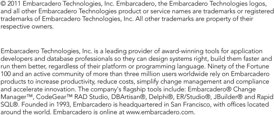 All other trademarks are property of their respective owners. Embarcadero Technologies, Inc.
