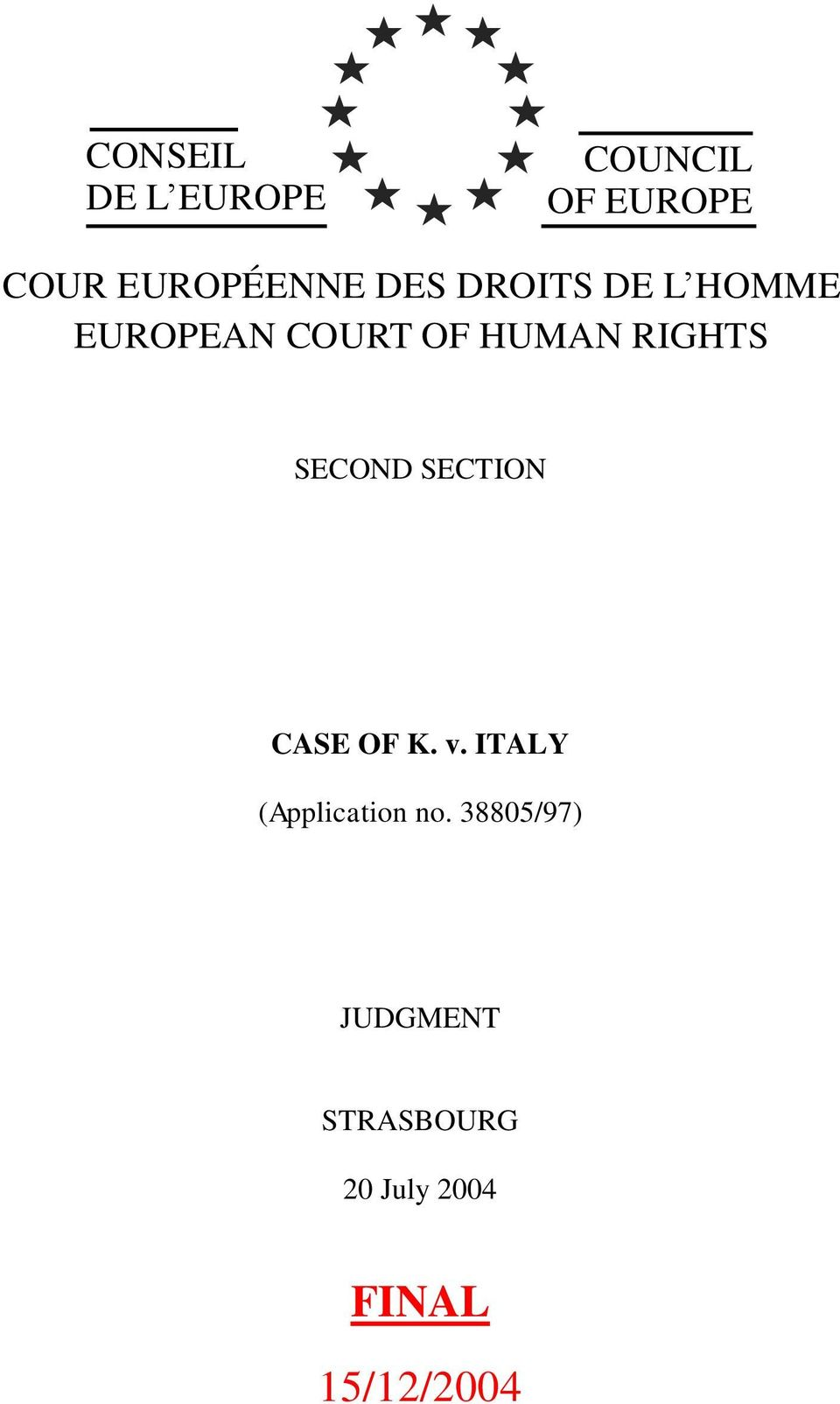 SECOND SECTION CASE OF K. v. ITALY (Application no.