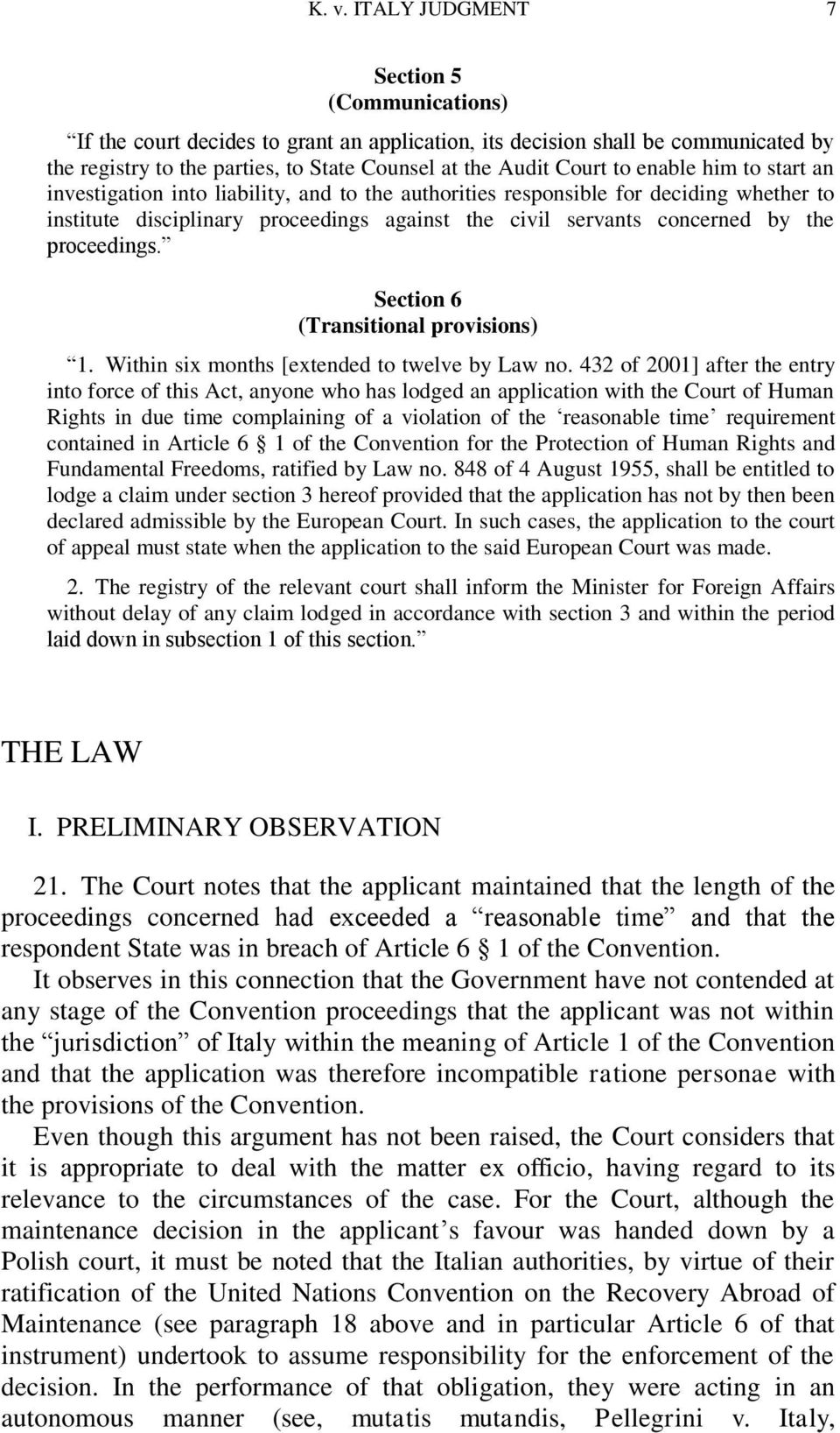 proceedings. Section 6 (Transitional provisions) 1. Within six months [extended to twelve by Law no.