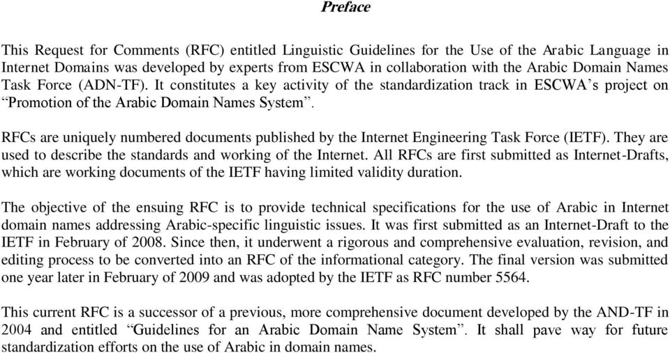 RFCs are uniquely numbered documents published by the Internet Engineering Task Force (IETF). They are used to describe the standards and working of the Internet.