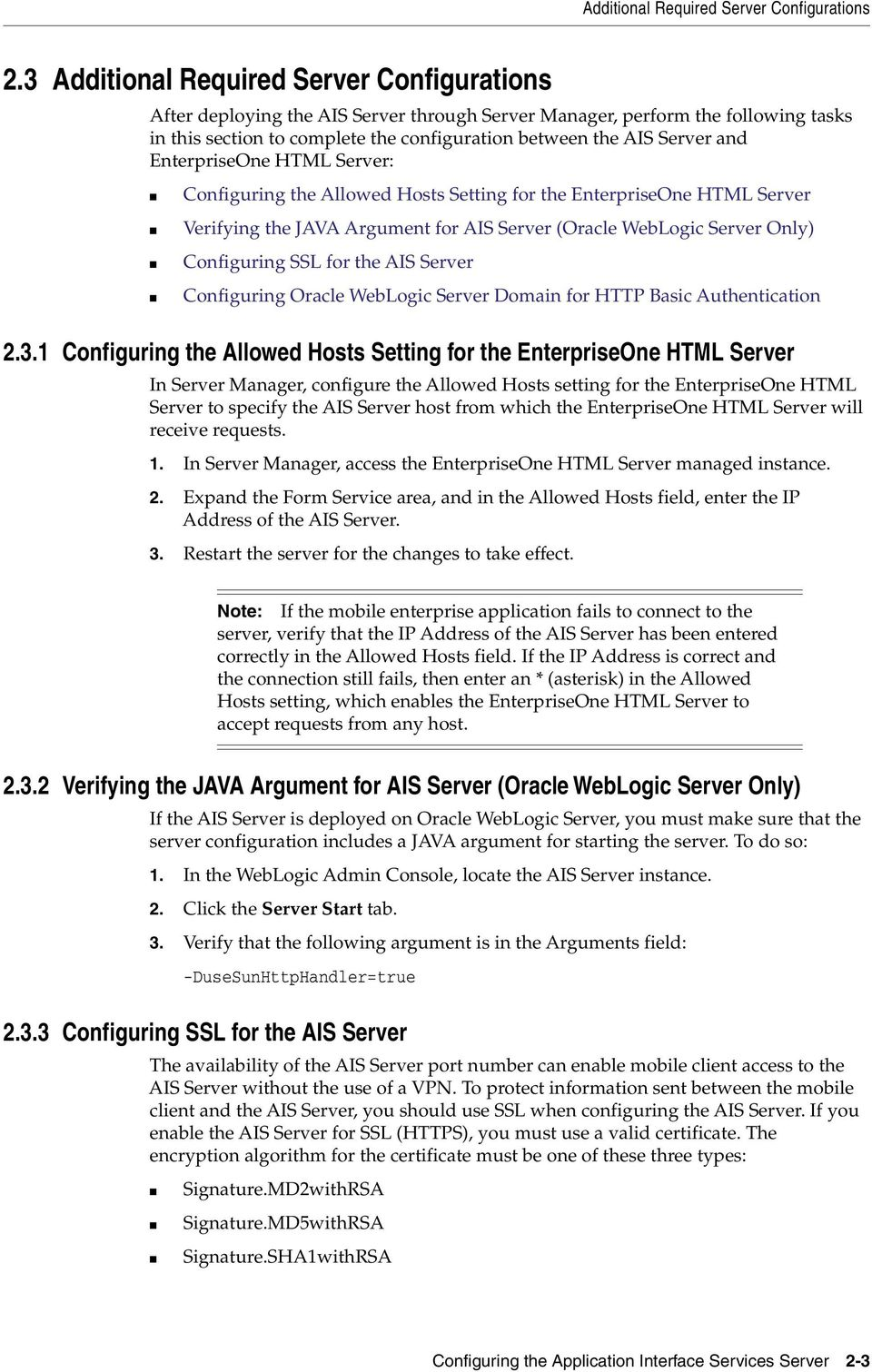 EnterpriseOne HTML Server: Configuring the Allowed Hosts Setting for the EnterpriseOne HTML Server Verifying the JAVA Argument for AIS Server (Oracle WebLogic Server Only) Configuring SSL for the AIS