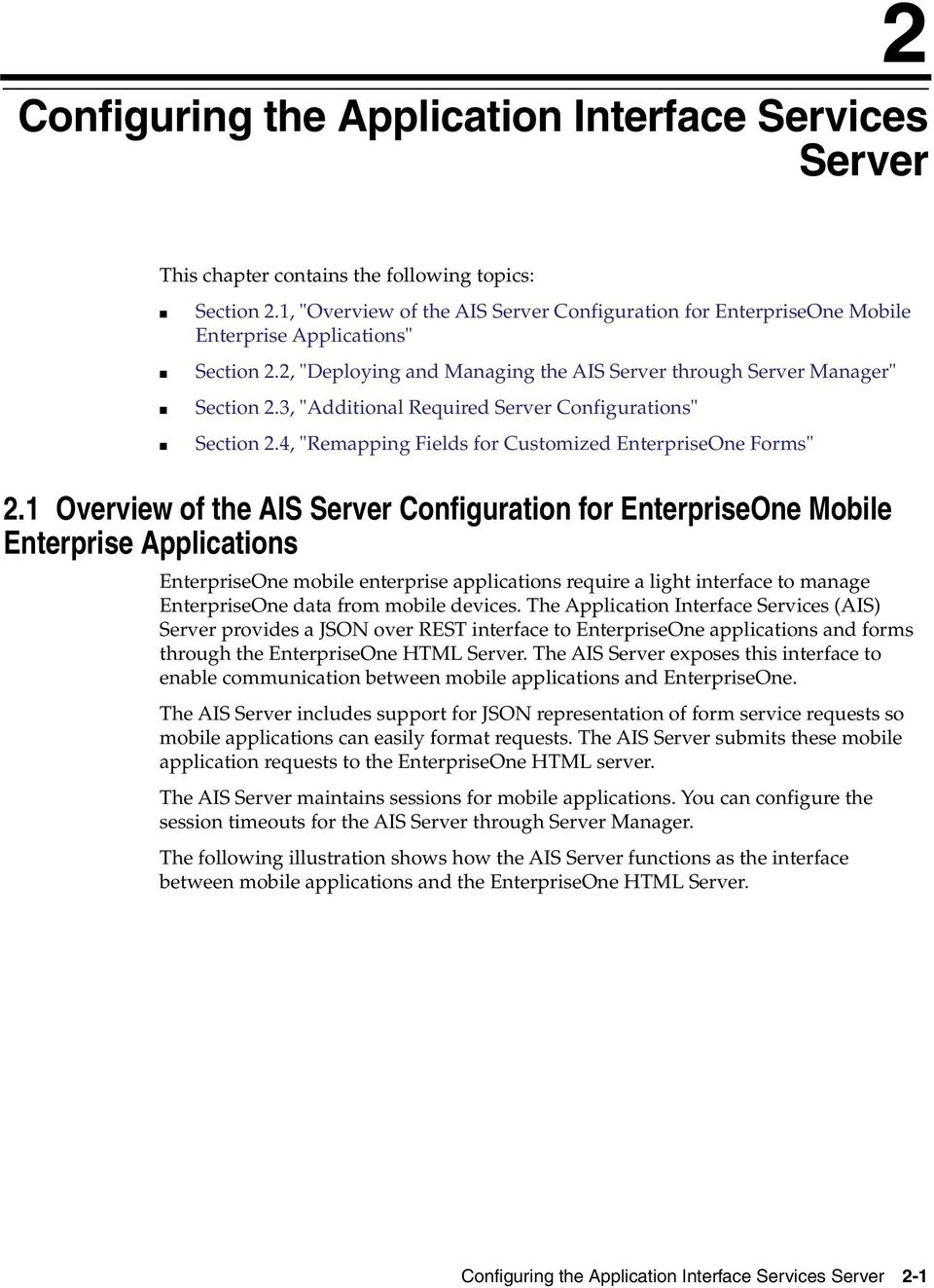 "3, ""Additional Required Server Configurations"" Section 2.4, ""Remapping Fields for Customized EnterpriseOne Forms"" 2."