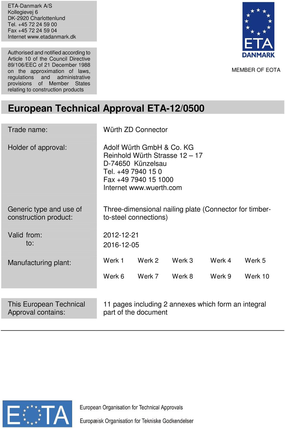 relating to construction products MEMBER OF EOTA European Technical Approval ETA-12/0500 Trade name: Holder of approval: Würth ZD Connector Adolf Würth GmbH & Co.