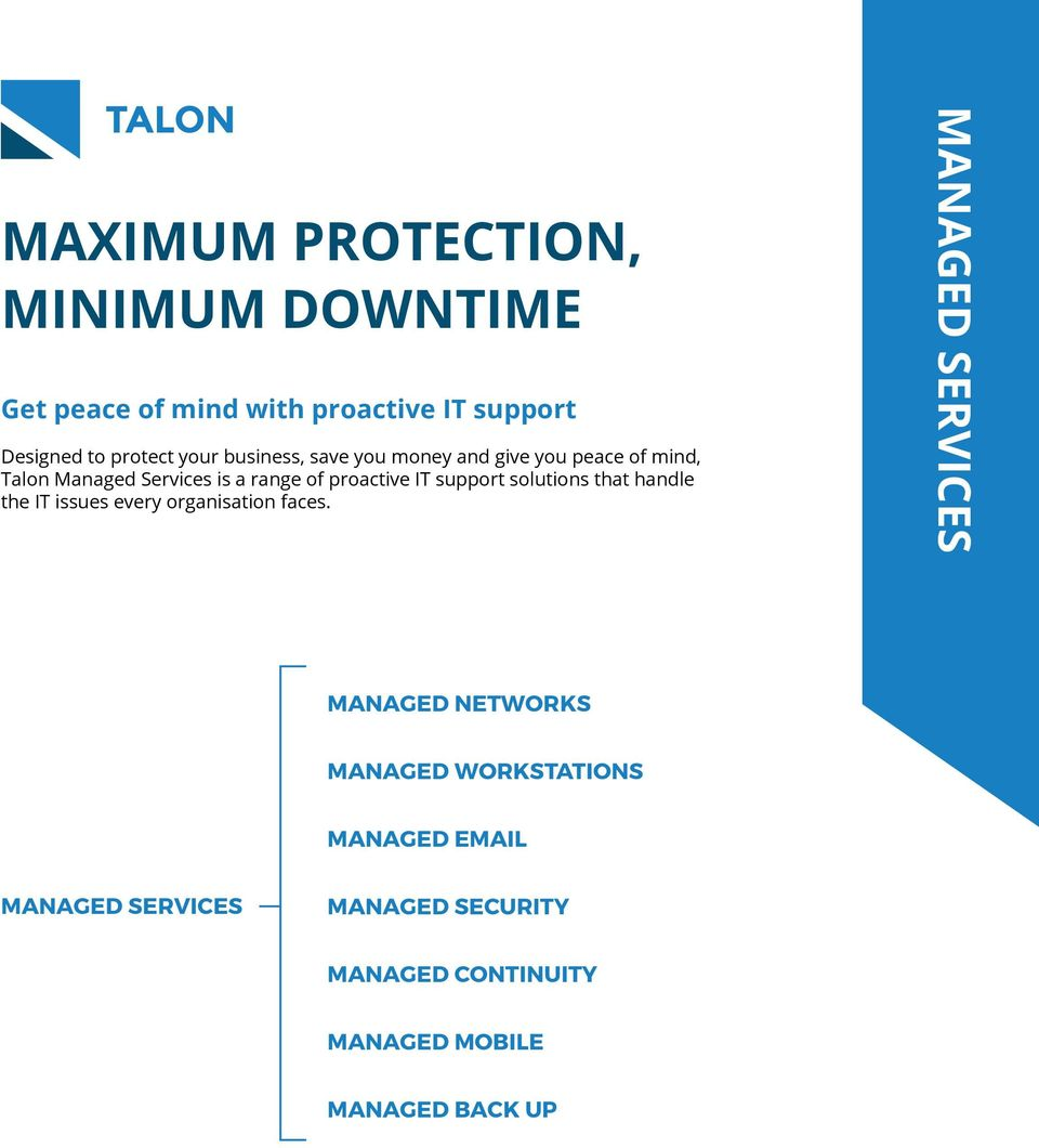 support solutions that handle the IT issues every organisation faces.