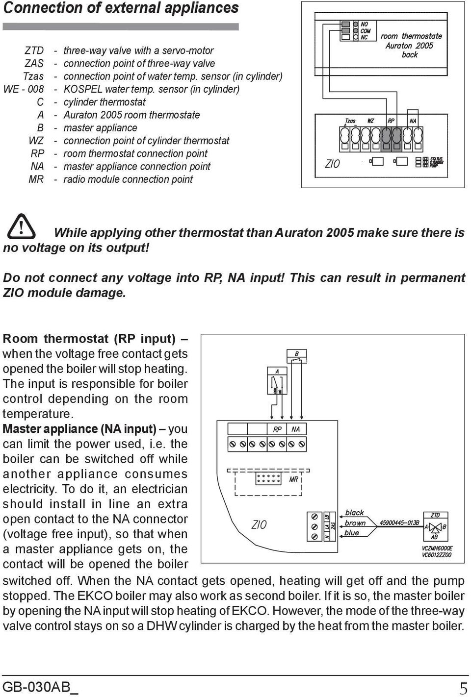 sensor (in cylinder) - cylinder thermostat - Auraton 2005 room thermostate - master appliance - connection point of cylinder thermostat - room thermostat connection point - master appliance