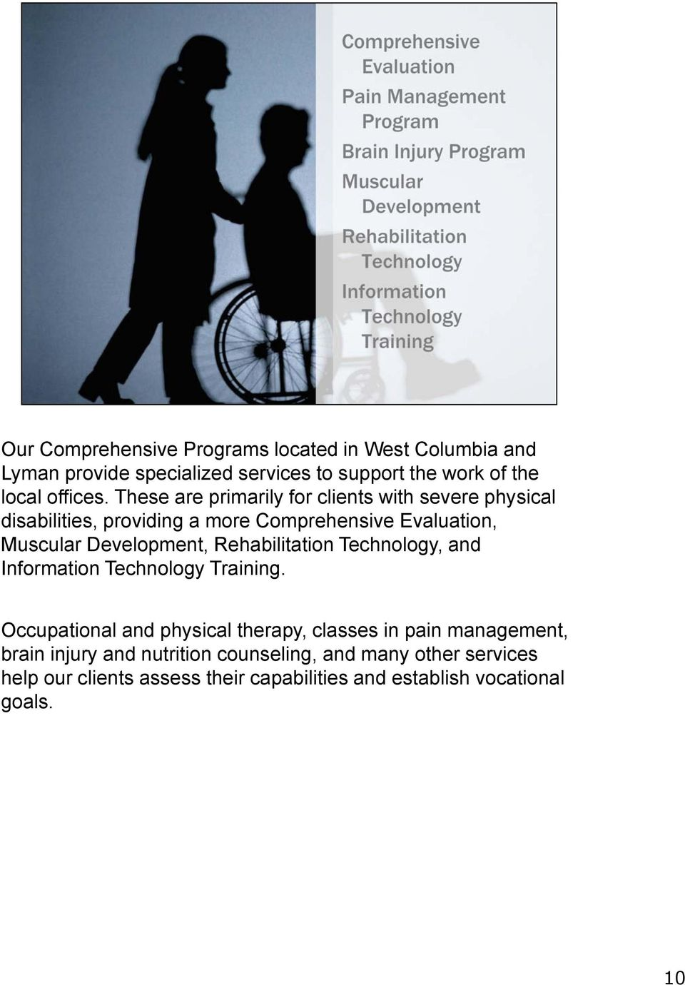 Rehabilitation Technology, and Information Technology Training.