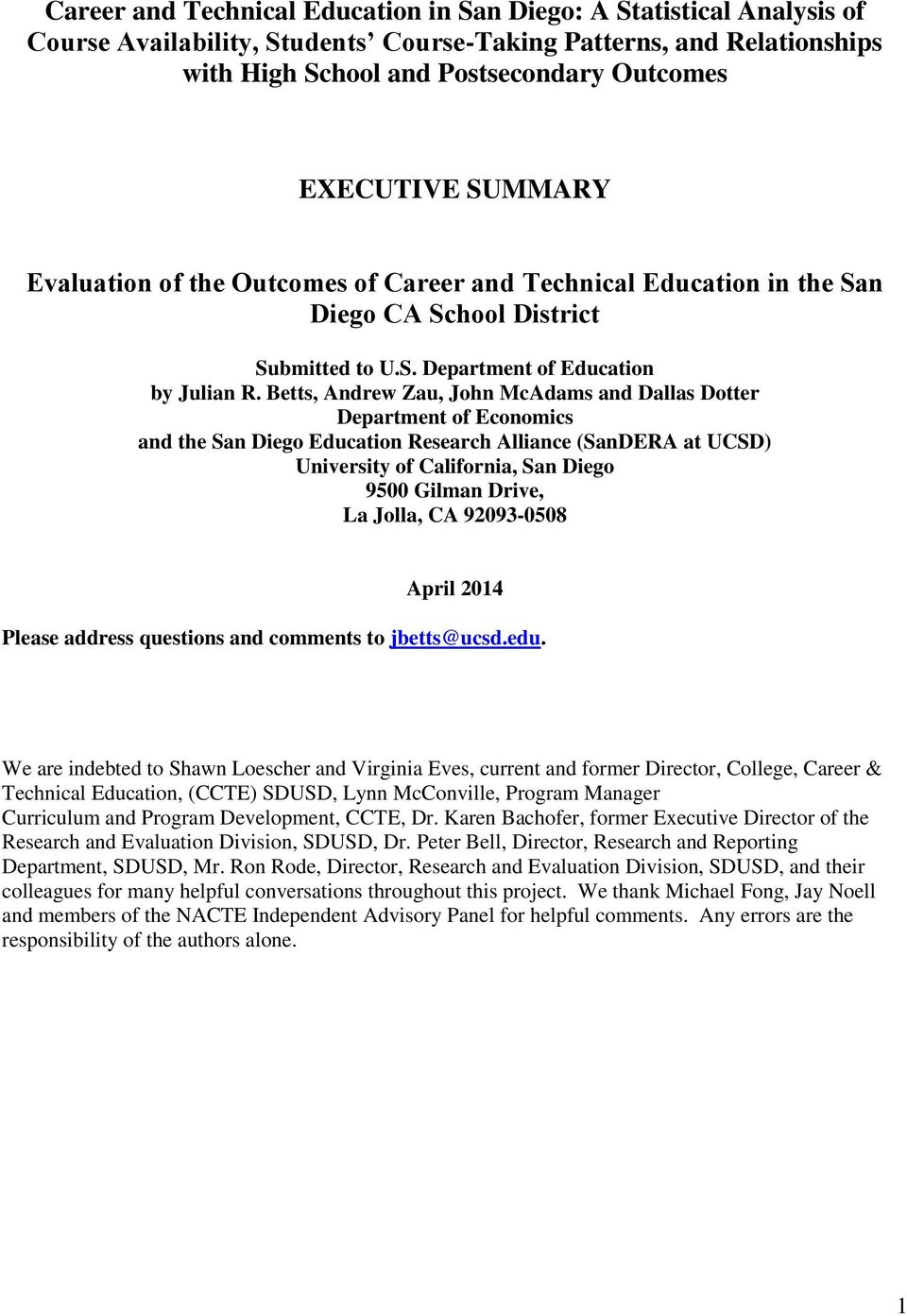 Betts, Andrew Zau, John McAdams and Dallas Dotter Department of Economics and the San Diego Education Research Alliance (SanDERA at UCSD) University of California, San Diego 9500 Gilman Drive, La