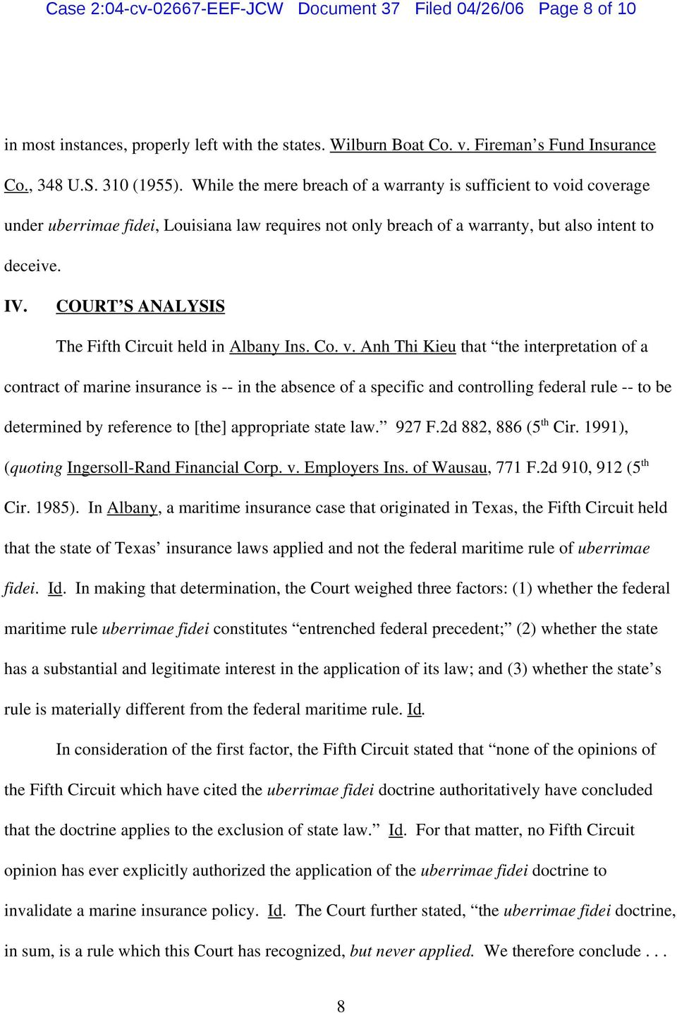 COURT S ANALYSIS The Fifth Circuit held in Albany Ins. Co. v.