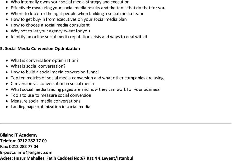 reputation crisis and ways to deal with it 5. Social Media Conversion Optimization What is conversation optimization? What is social conversation?