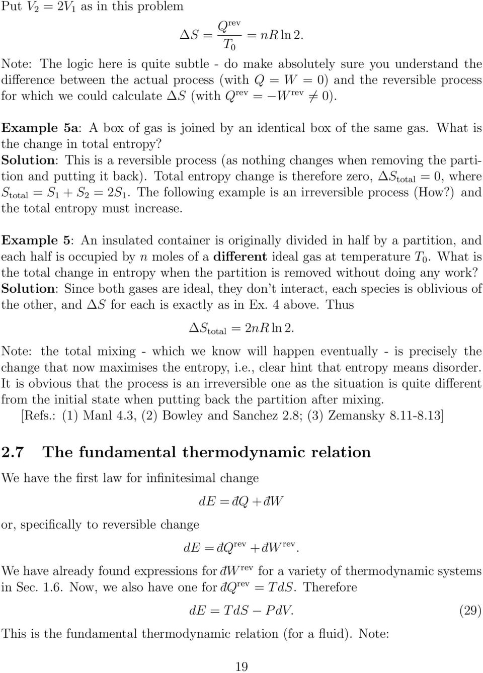 Q rev = W rev 0). Example 5a: A box of gas is joined by an identical box of the same gas. What is the change in total entropy?