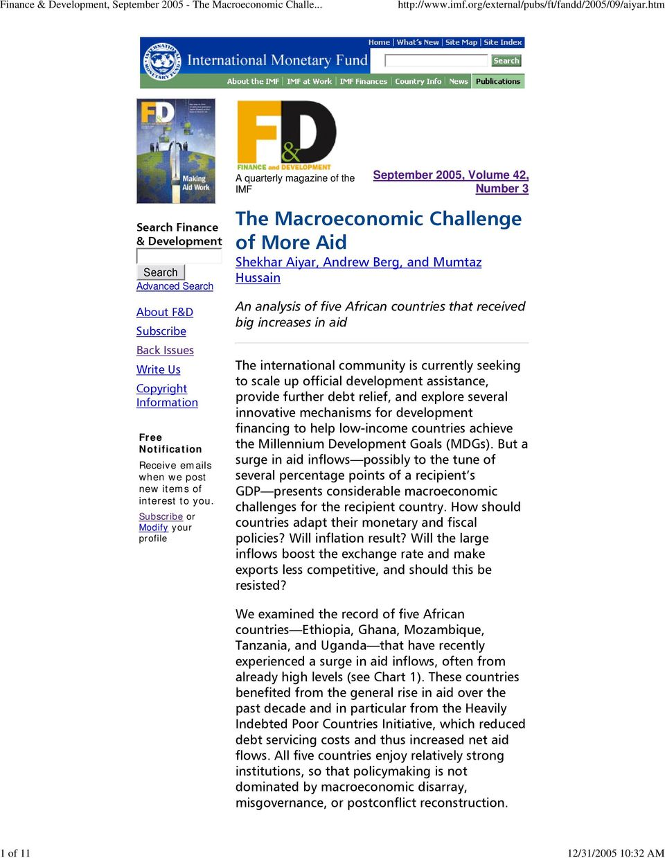 Subscribe or Modify your profile The Macroeconomic Challenge of More Aid Shekhar Aiyar, Andrew Berg, and Mumtaz Hussain An analysis of five African countries that received big increases in aid The