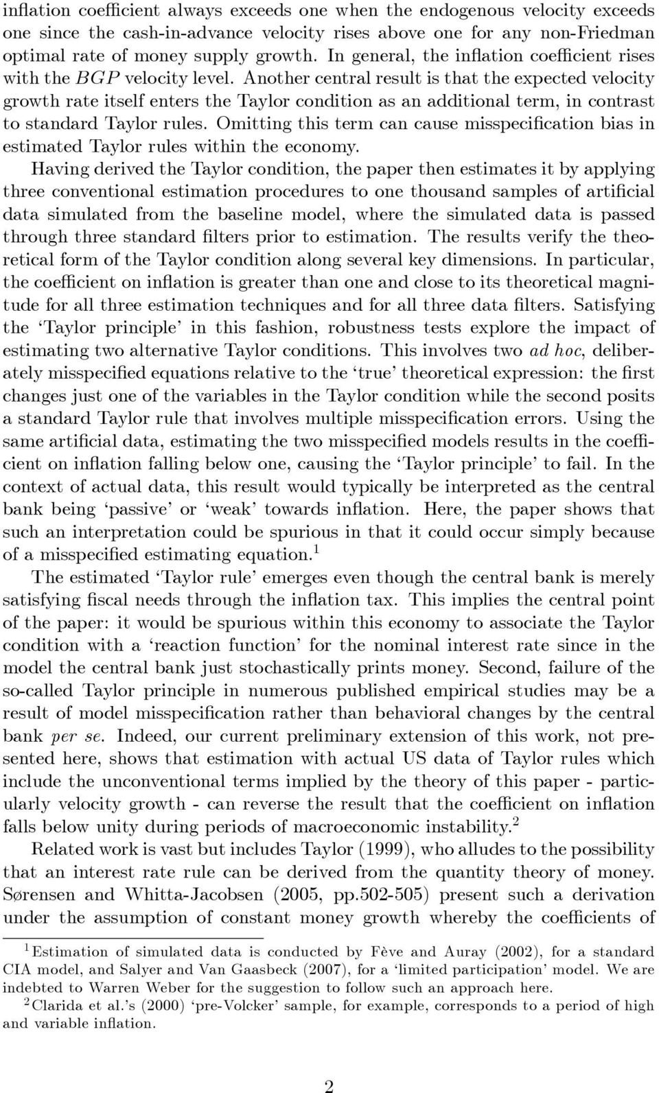 Another entral result is that the expeted veloity growth rate itself enters the Taylor ondition as an additional term, in ontrast to standard Taylor rules.
