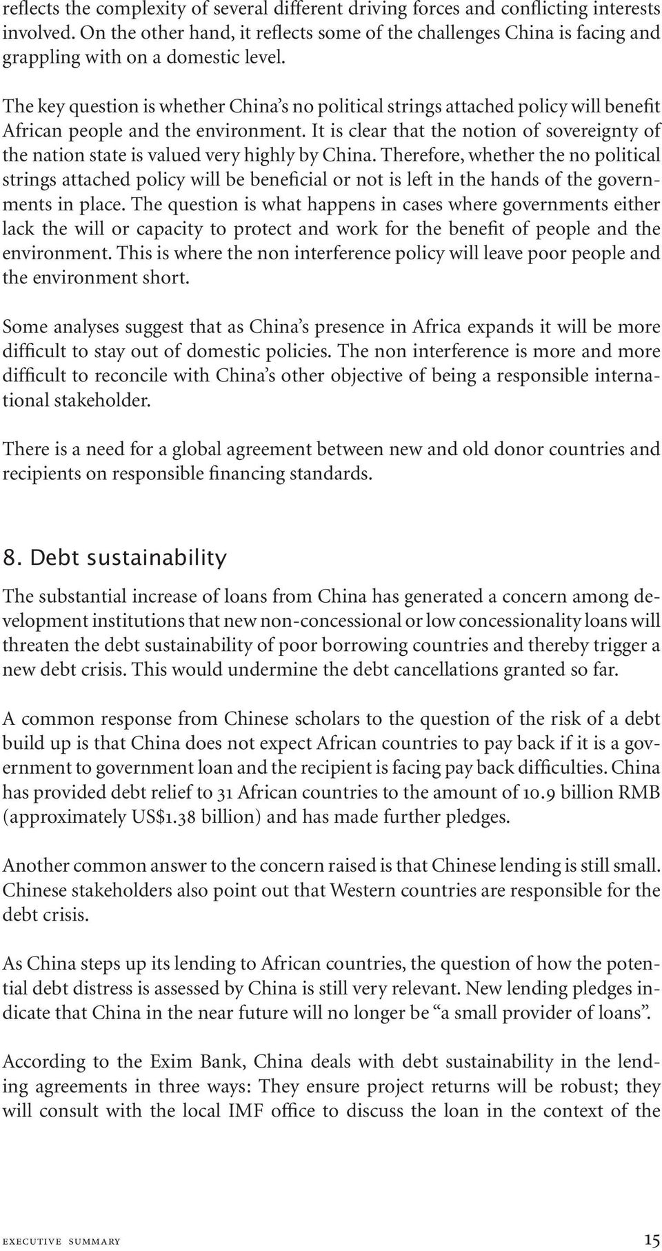 The key question is whether China s no political strings attached policy will benefit African people and the environment.