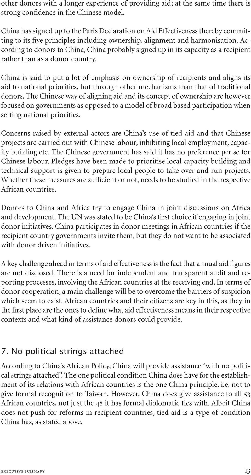 According to donors to China, China probably signed up in its capacity as a recipient rather than as a donor country.