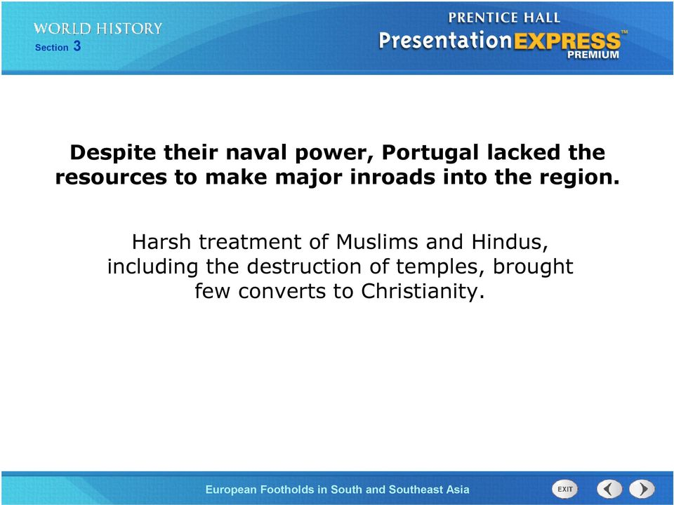 Harsh treatment of Muslims and Hindus, including the