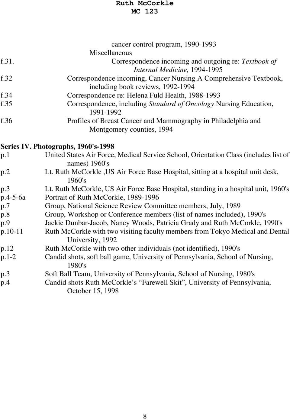 35 Correspondence, including Standard of Oncology Nursing Education, 1991-1992 f.36 Profiles of Breast Cancer and Mammography in Philadelphia and Montgomery counties, 1994 Series IV.