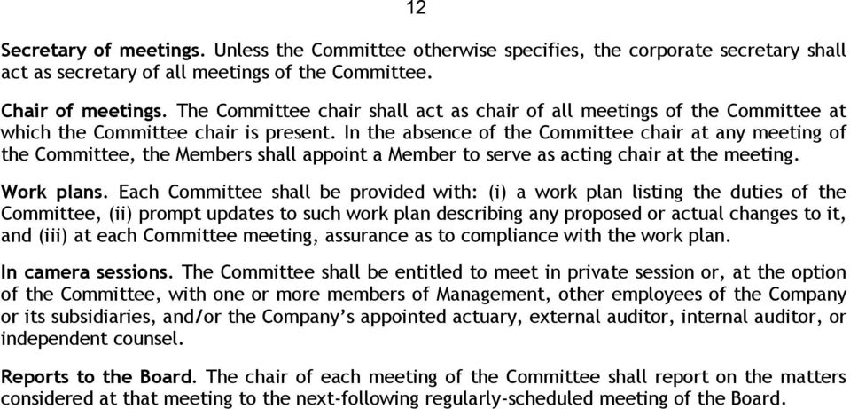 In the absence of the Committee chair at any meeting of the Committee, the Members shall appoint a Member to serve as acting chair at the meeting. Work plans.