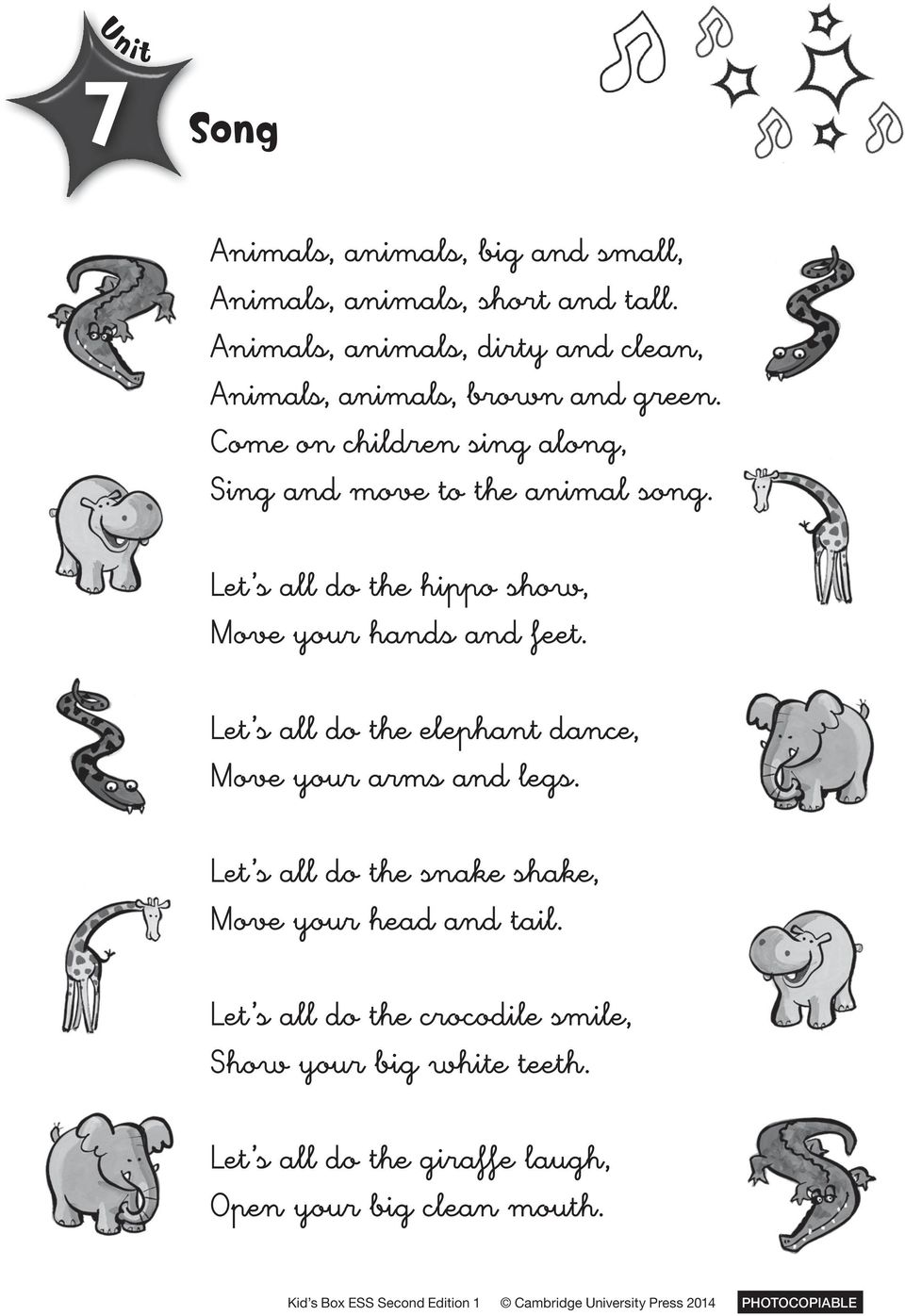 Come on children sing along, Sing and move to the animal song. Let s all do the hippo show, Move your hands and feet.