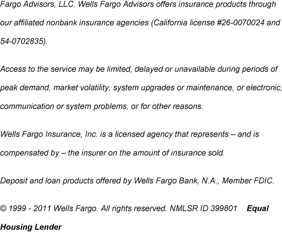 communication or system problems, or for other reasons. Wells Fargo Insurance, Inc.