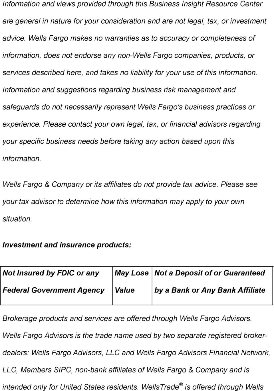 use of this information. Information and suggestions regarding business risk management and safeguards do not necessarily represent Wells Fargo's business practices or experience.