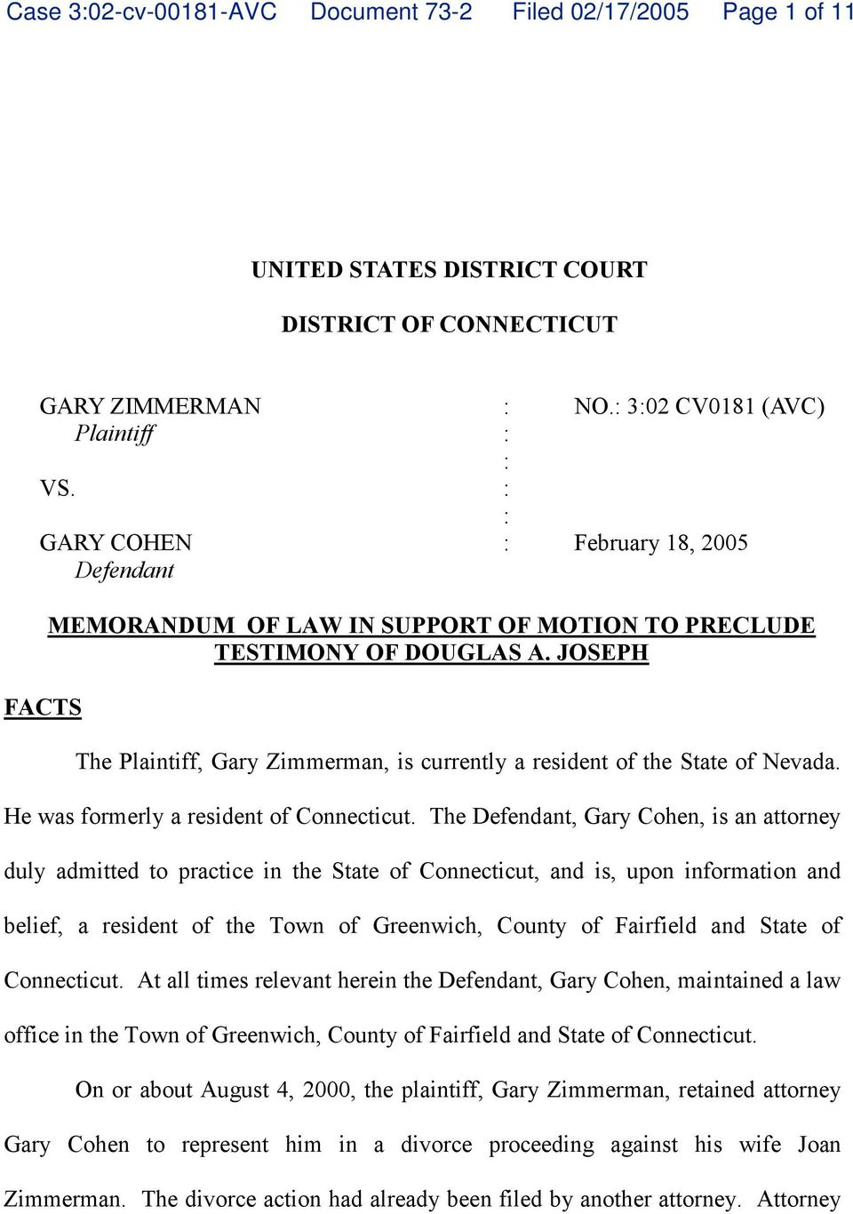 JOSEPH The Plaintiff, Gary Zimmerman, is currently a resident of the State of Nevada. He was formerly a resident of Connecticut.