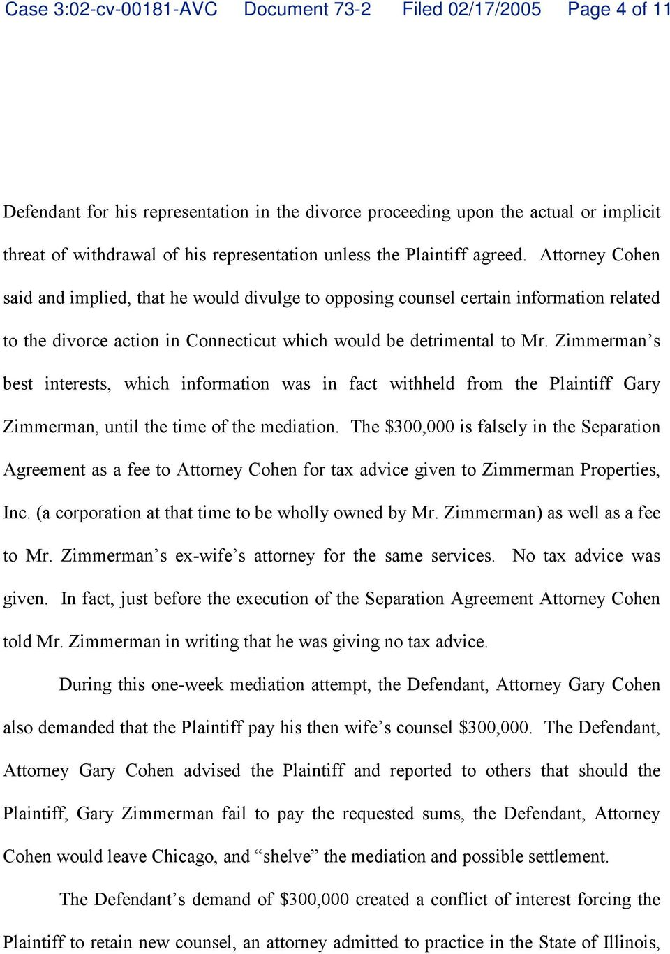 Attorney Cohen said and implied, that he would divulge to opposing counsel certain information related to the divorce action in Connecticut which would be detrimental to Mr.