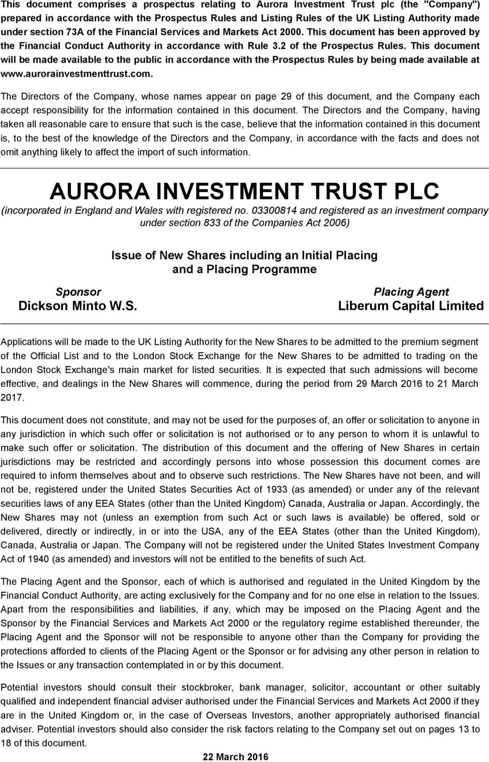 This document will be made available to the public in accordance with the Prospectus Rules by being made available at www.aurorainvestmenttrust.com.