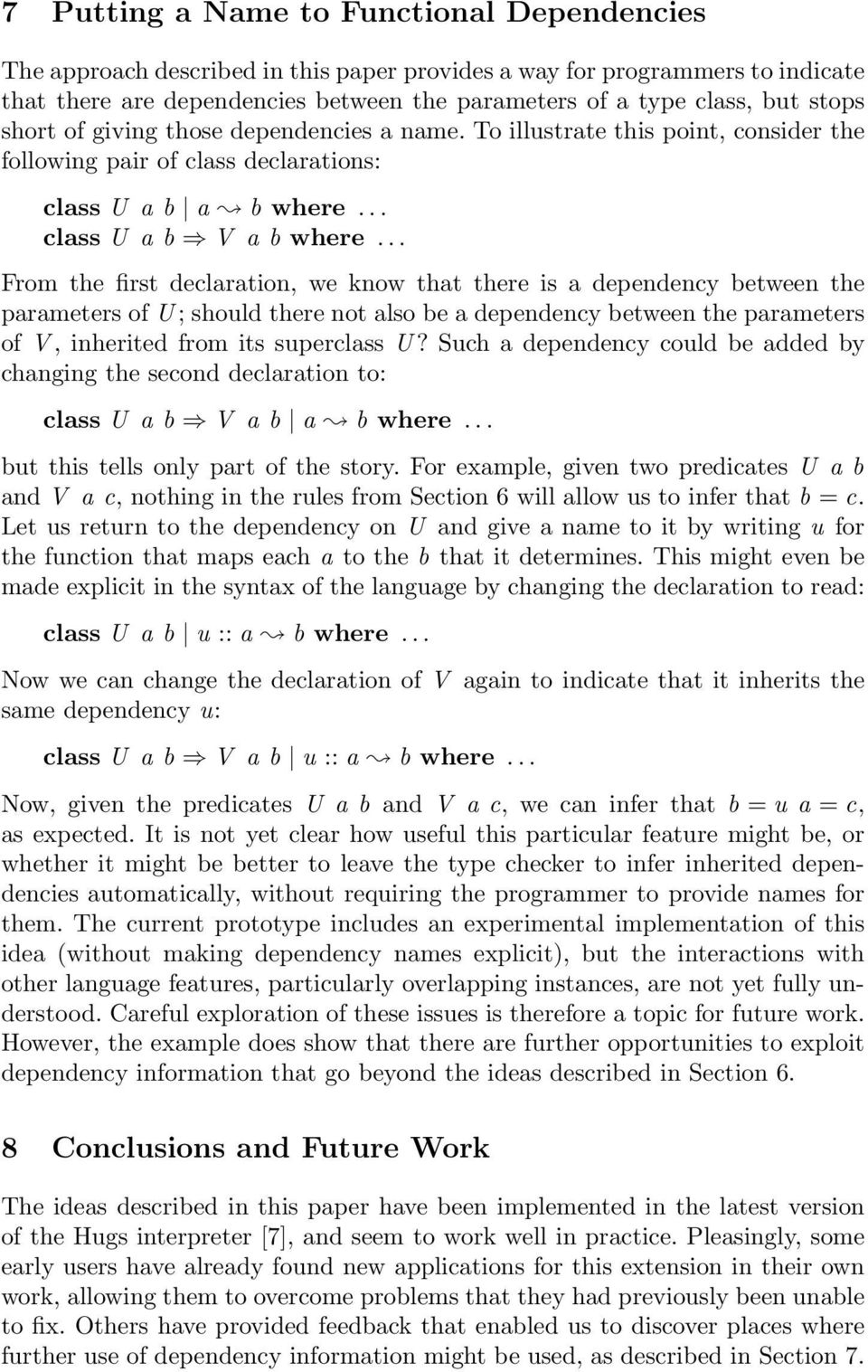 .. From the first declaration, we know that there is a dependency between the parameters of U ; should there not also be a dependency between the parameters of V, inherited from its superclass U?