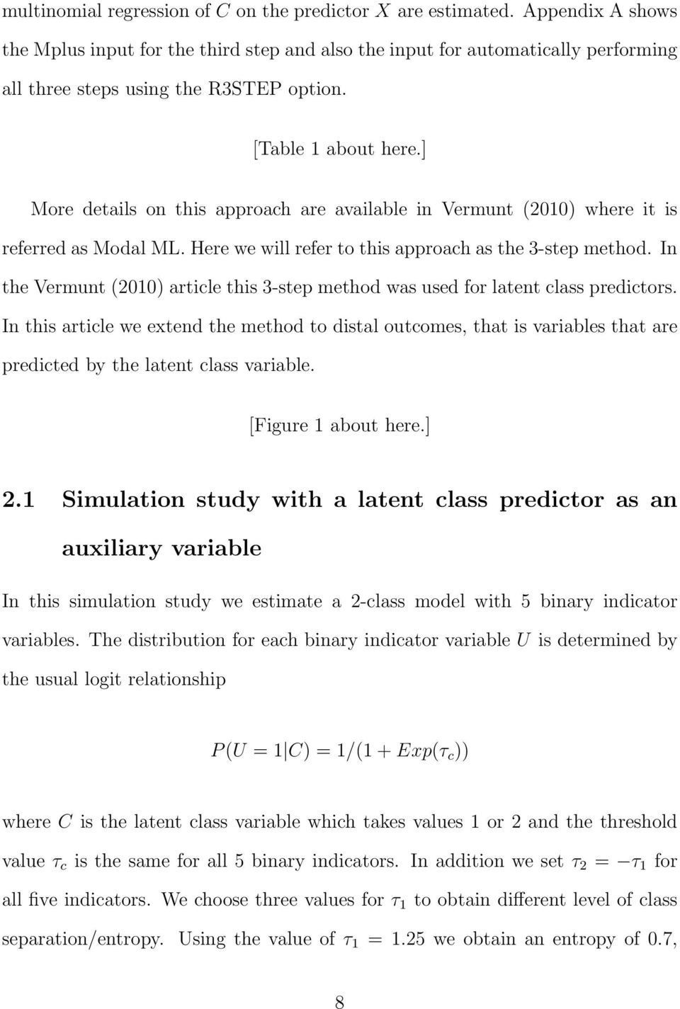] More details on this approach are available in Vermunt (2010) where it is referred as Modal ML. Here we will refer to this approach as the 3-step method.