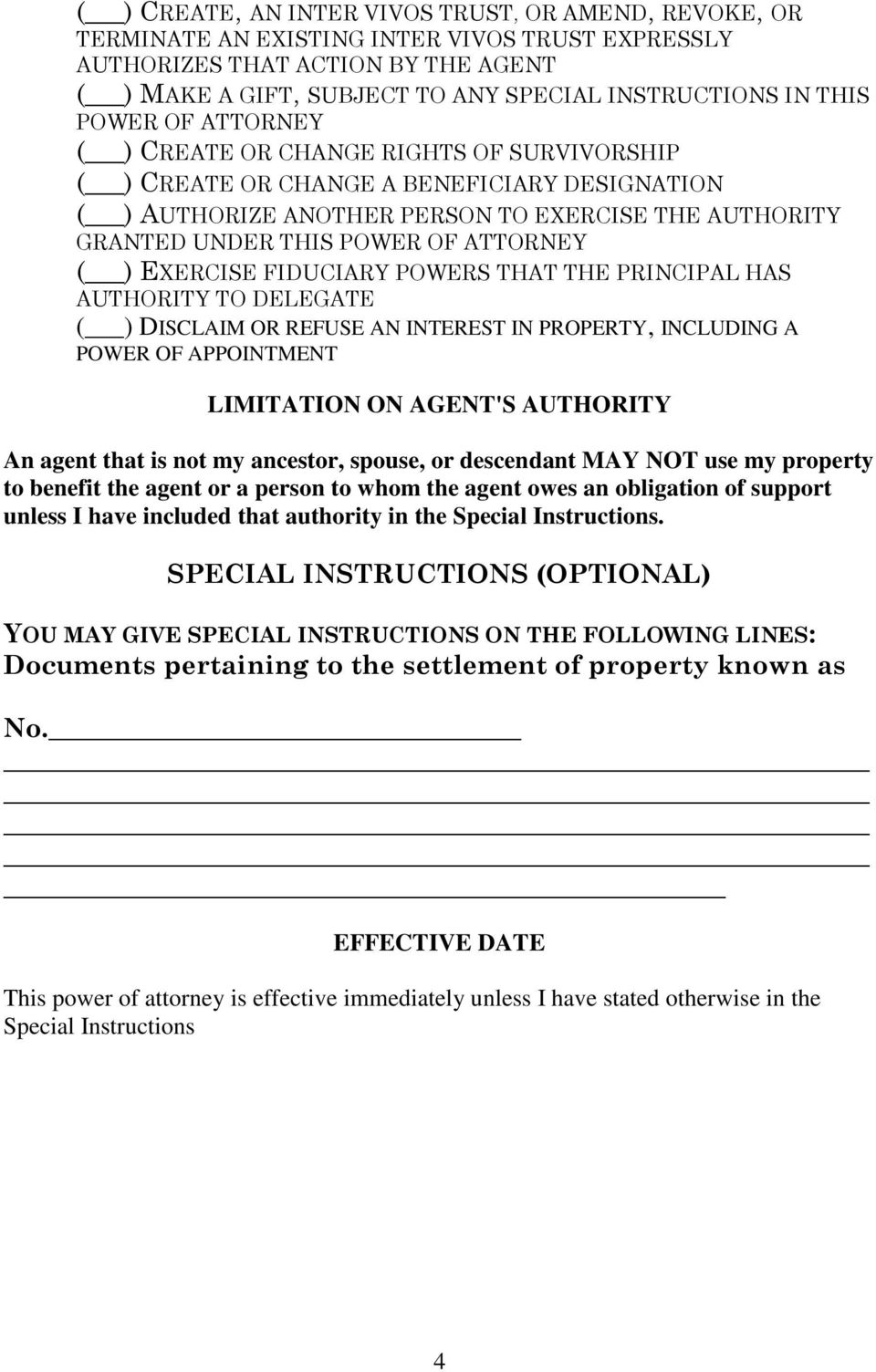 ATTORNEY ( ) EXERCISE FIDUCIARY POWERS THAT THE PRINCIPAL HAS AUTHORITY TO DELEGATE ( ) DISCLAIM OR REFUSE AN INTEREST IN PROPERTY, INCLUDING A POWER OF APPOINTMENT LIMITATION ON AGENT'S AUTHORITY An