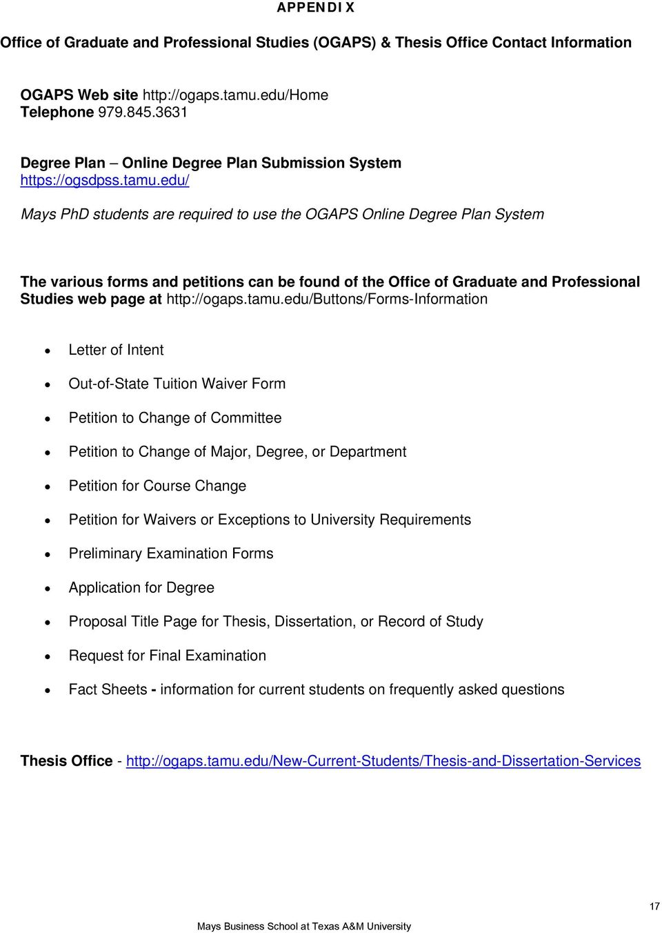 edu/ Mays PhD students are required to use the OGAPS Online Degree Plan System The various forms and petitions can be found of the Office of Graduate and Professional Studies web page at http://ogaps.