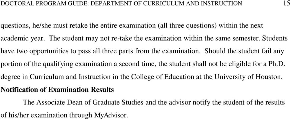 Should the student fail any portion of the qualifying examination a second time, the student shall not be eligible for a Ph.D.