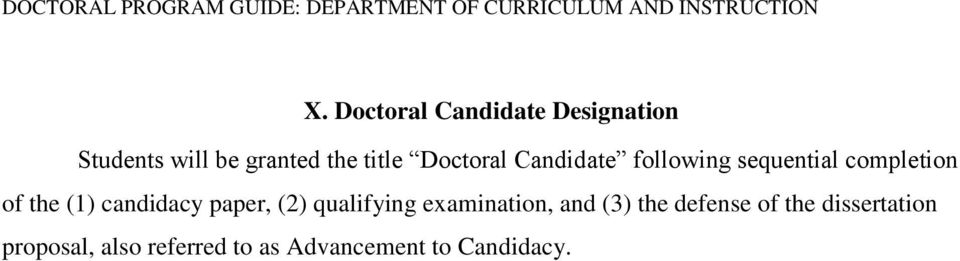 Candidate following sequential completion of the (1) candidacy paper, (2)