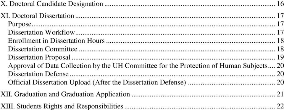 .. 19 Approval of Data Collection by the UH Committee for the Protection of Human Subjects... 20 Dissertation Defense.