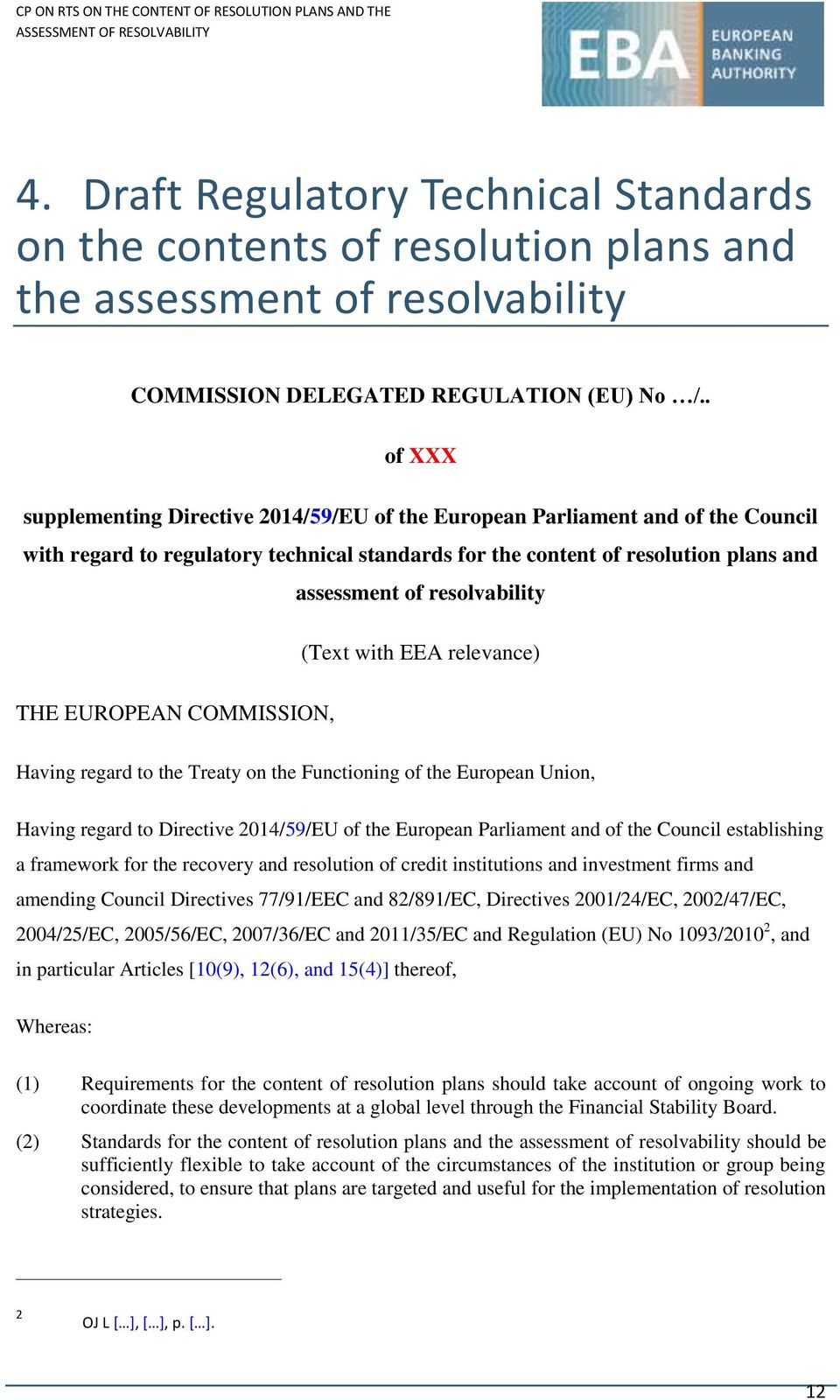 resolvability (Text with EEA relevance) THE EUROPEAN COMMISSION, Having regard to the Treaty on the Functioning of the European Union, Having regard to Directive 2014/59/EU of the European Parliament
