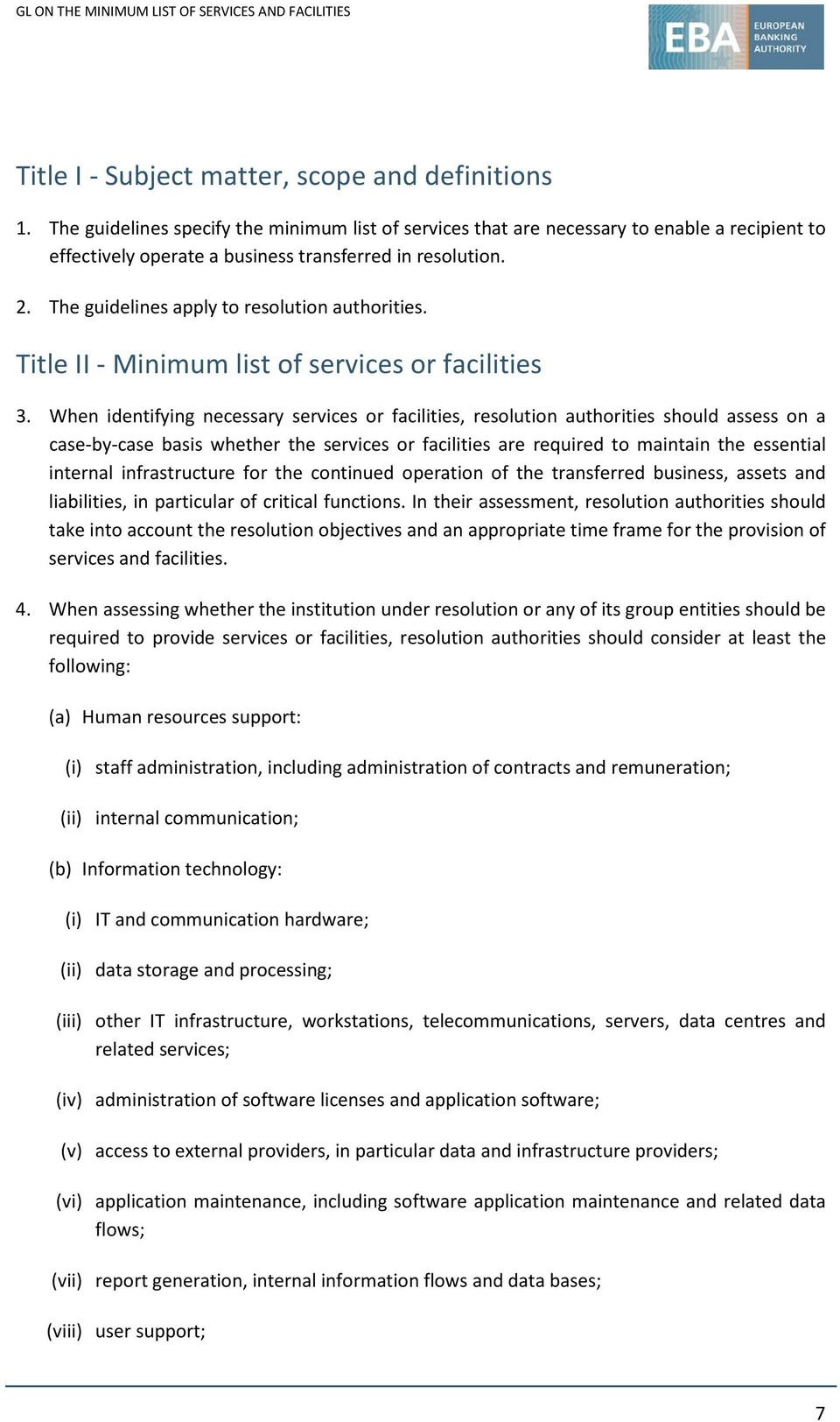 The guidelines apply to resolution authorities. Title II - Minimum list of services or facilities 3.