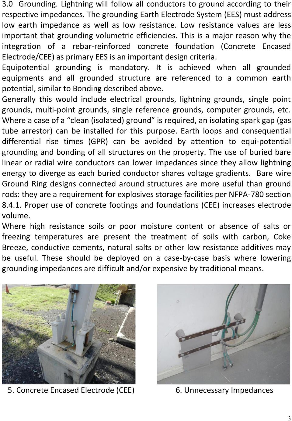 This is a major reason why the integration of a rebar-reinforced concrete foundation (Concrete Encased Electrode/CEE) as primary EES is an important design criteria.