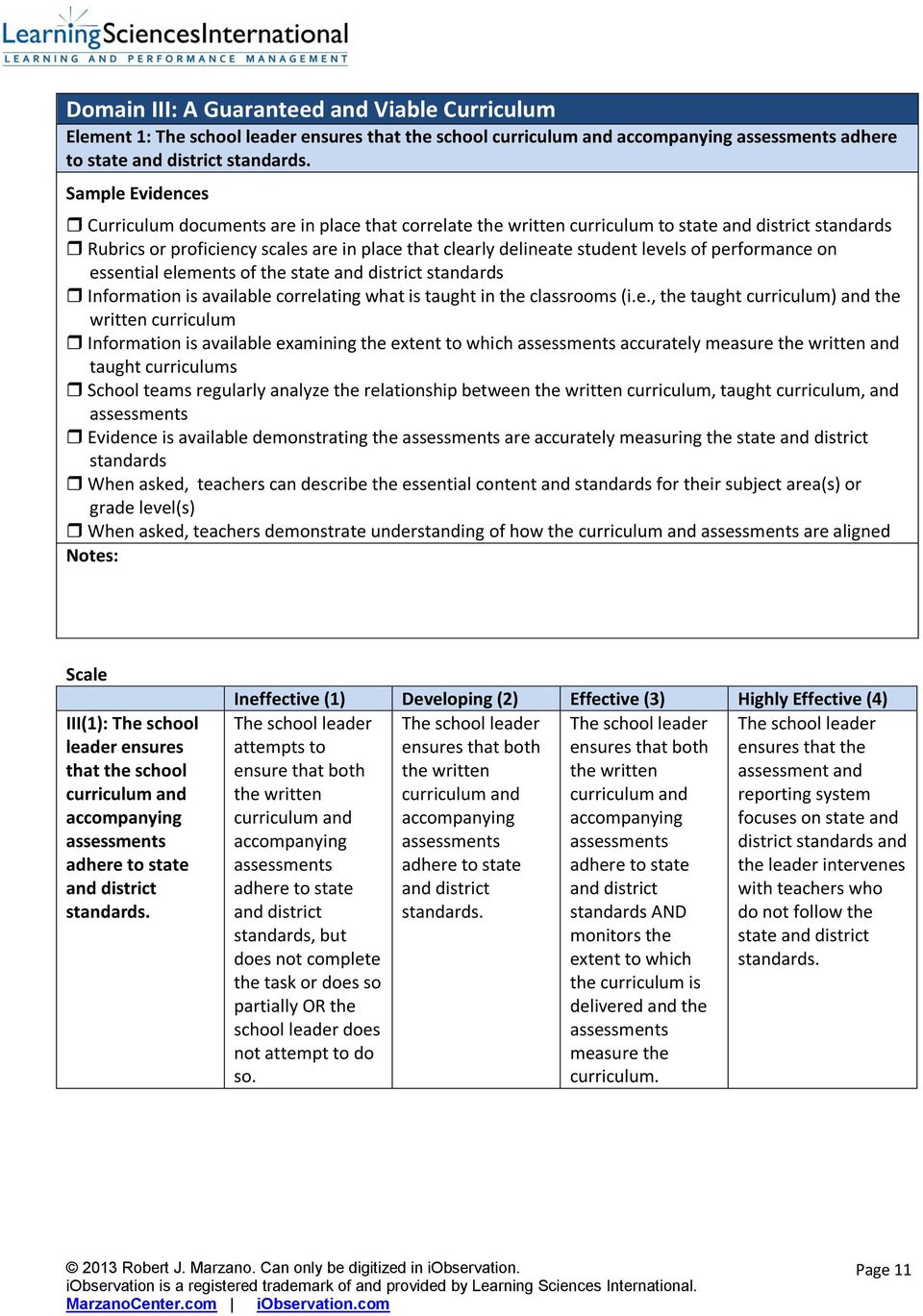 on essential elements of the state and district standards Information is available correlating what is taught in the classrooms (i.e., the taught curriculum) and the written curriculum Information is