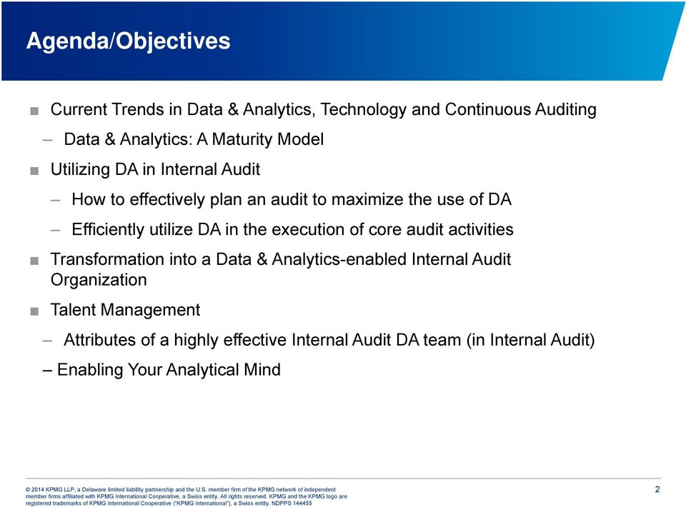 in the execution of core audit activities Transformation into a Data & Analytics-enabled Internal Audit Organization