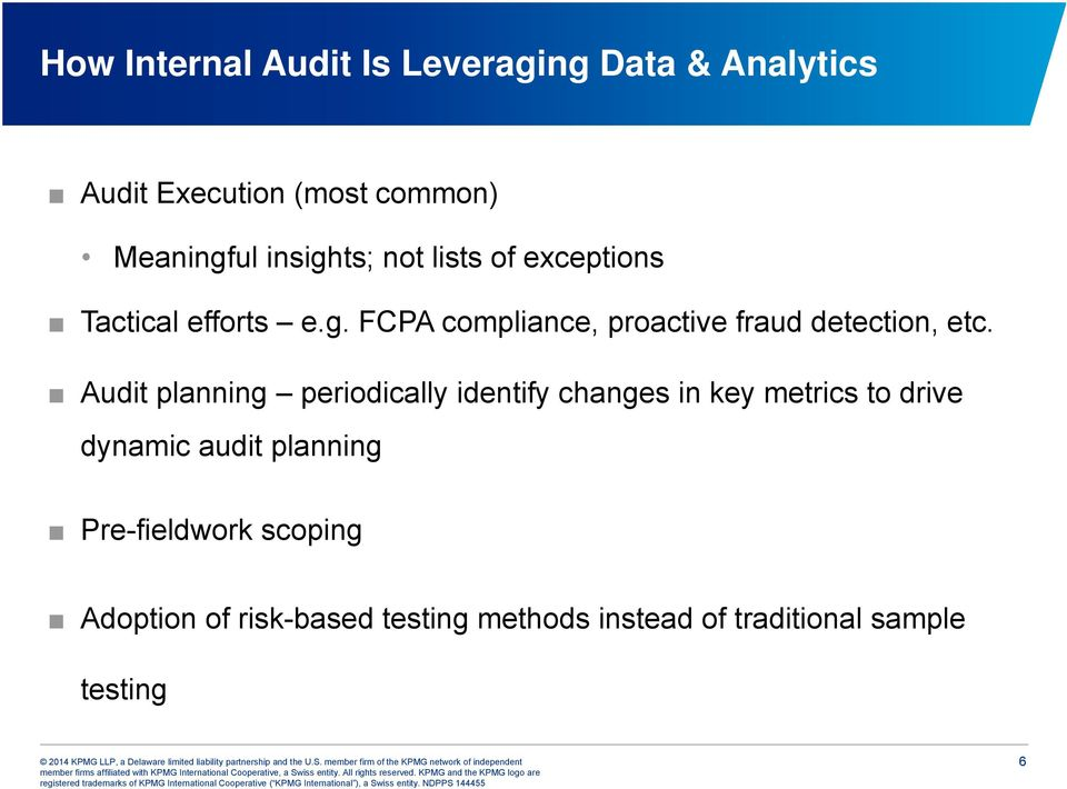 Audit planning periodically identify changes in key metrics to drive dynamic audit planning