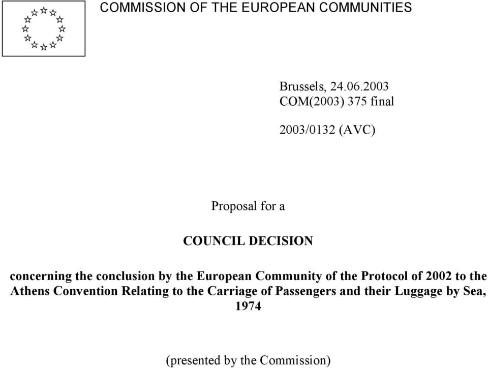 concerning the conclusion by the European Community of the Protocol of 2002 to