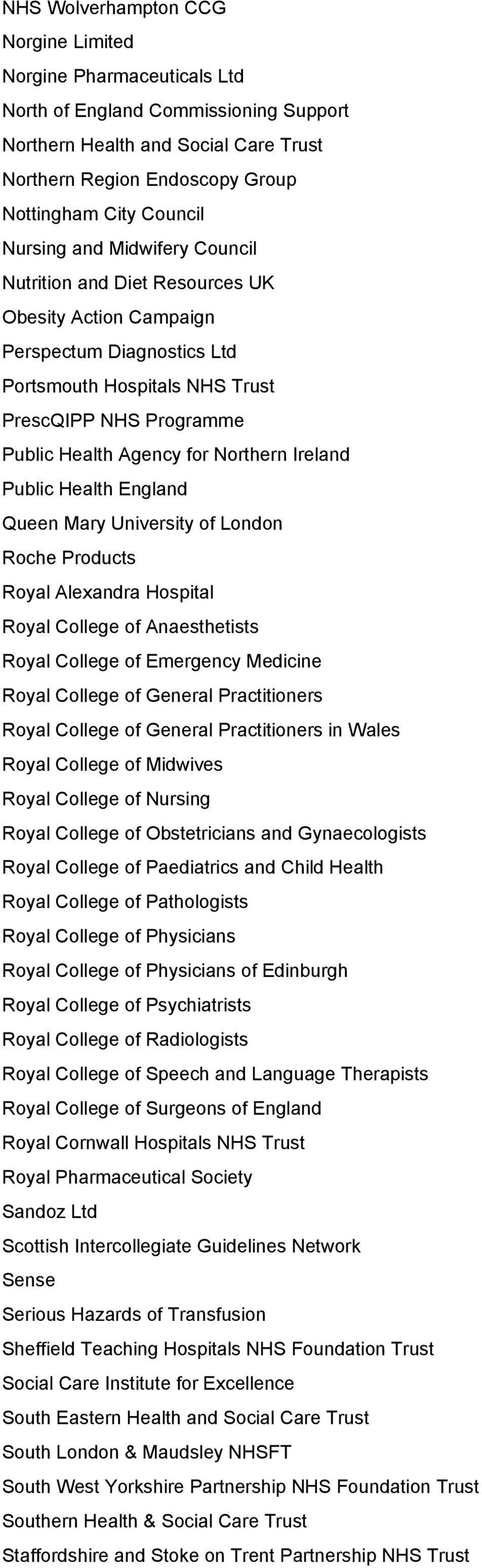 Northern Ireland Public Health England Queen Mary University of London Roche Products Royal Alexandra Hospital Royal College of Anaesthetists Royal College of Emergency Medicine Royal College of