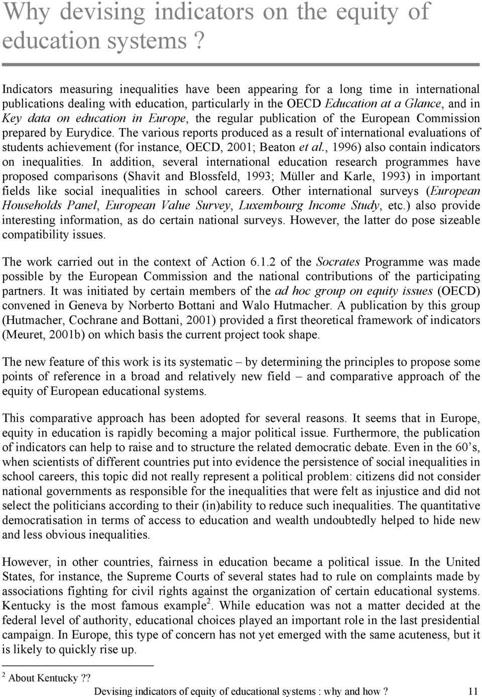 education in Europe, the regular publication of the European Commission prepared by Eurydice.