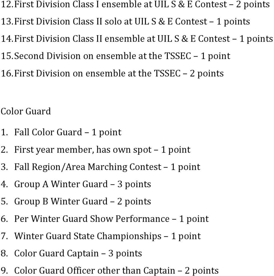First Division on ensemble at the TSSEC 2 points Color Guard 1. Fall Color Guard 1 point 2. First year member, has own spot 1 point 3.
