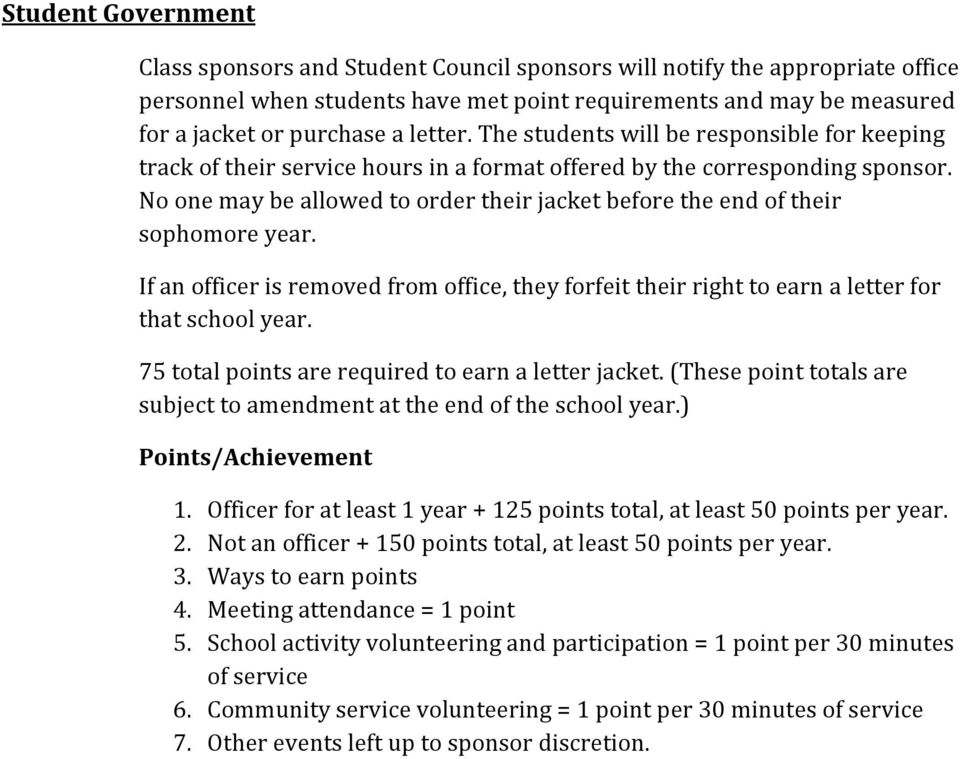 No one may be allowed to order their jacket before the end of their sophomore year. If an officer is removed from office, they forfeit their right to earn a letter for that school year.