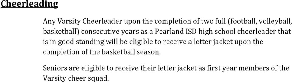 standing will be eligible to receive a letter jacket upon the completion of the basketball