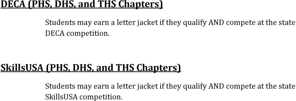 SkillsUSA (PHS, DHS, and THS Chapters) Students may earn a letter