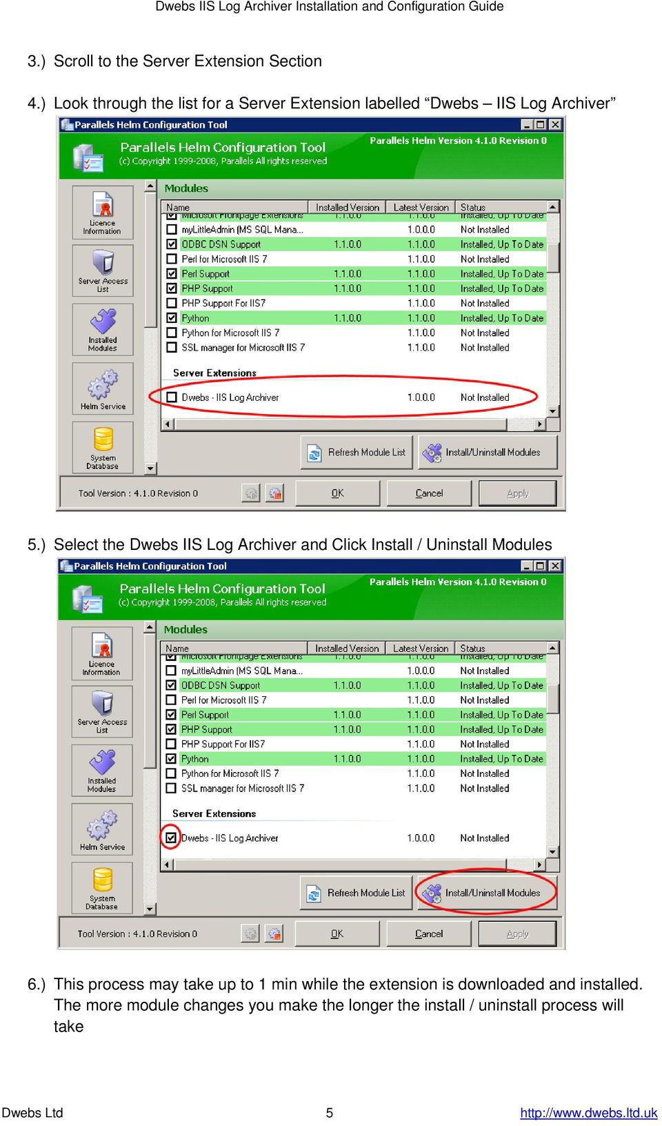 ) Select the Dwebs IIS Log Archiver and Click Install / Uninstall Modules 6.
