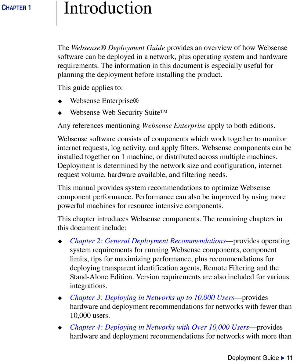 This guide applies to: Websense Enterprise Websense Web Security Suite Any references mentioning Websense Enterprise apply to both editions.