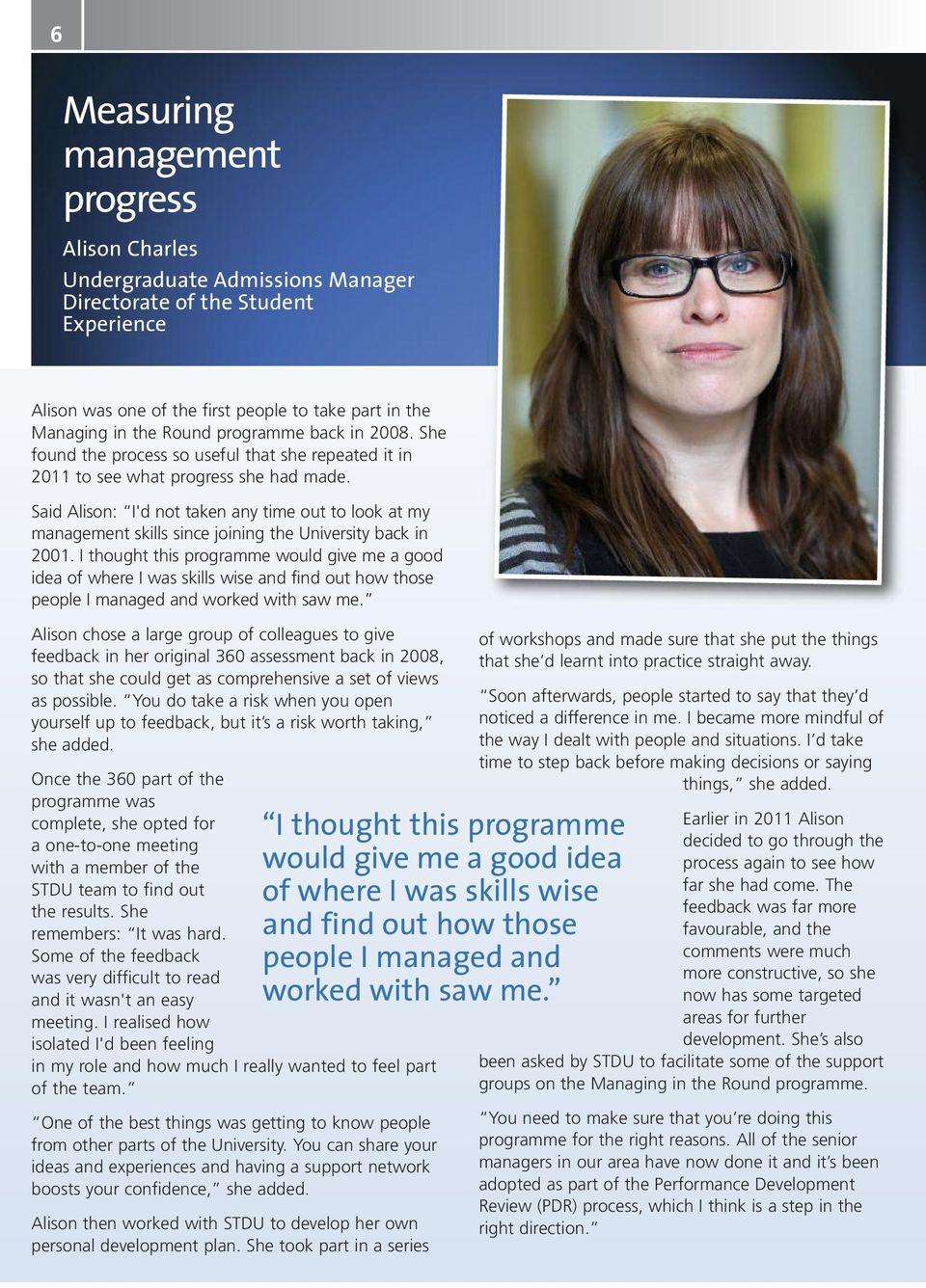 Said Alison: I'd not taken any time out to look at my management skills since joining the University back in 2001.